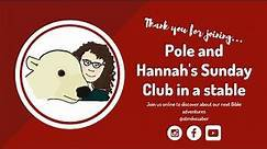 Pole and Hannah's Sunday ClubHannah
