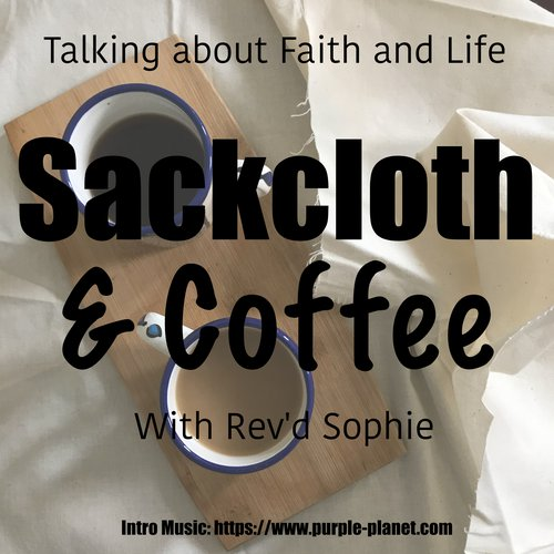 Sackcloth & Coffee Podcast